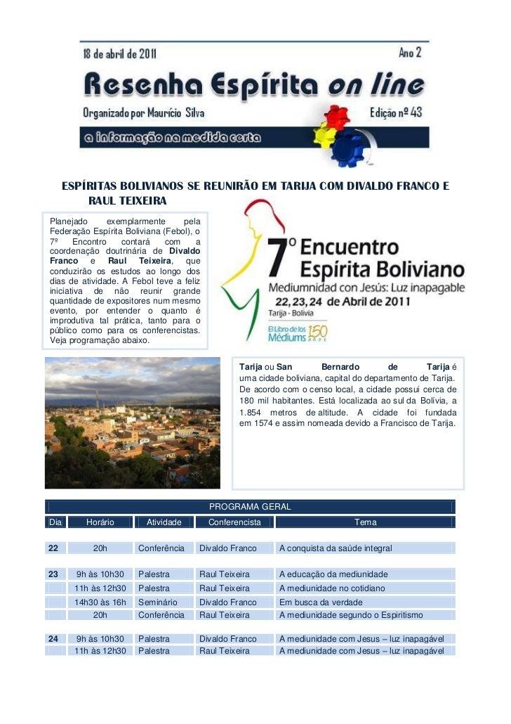 ESPÍRITAS BOLIVIANOS SE REUNIRÃO EM TARIJA COM DIVALDO FRANCO E         RAUL TEIXEIRAPlanejado      exemplarmente      pel...