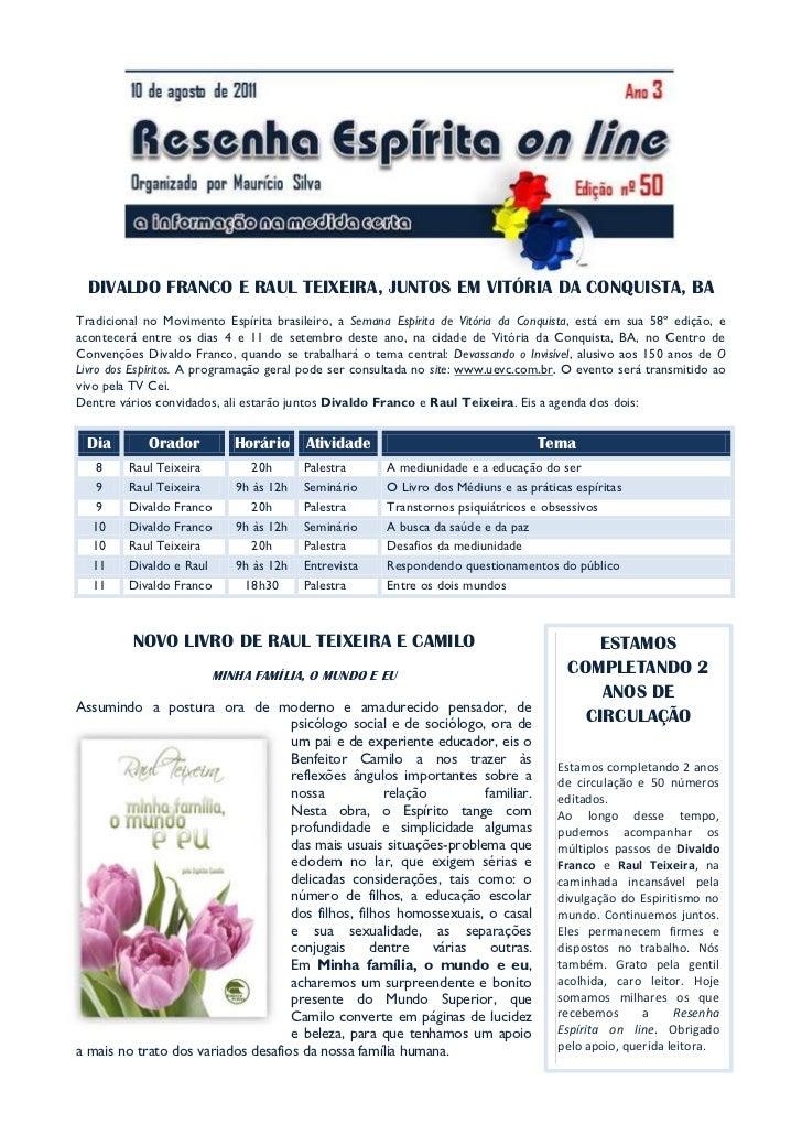 DIVALDO FRANCO E RAUL TEIXEIRA, JUNTOS EM VITÓRIA DA CONQUISTA, BATradicional no Movimento Espírita brasileiro, a Semana E...