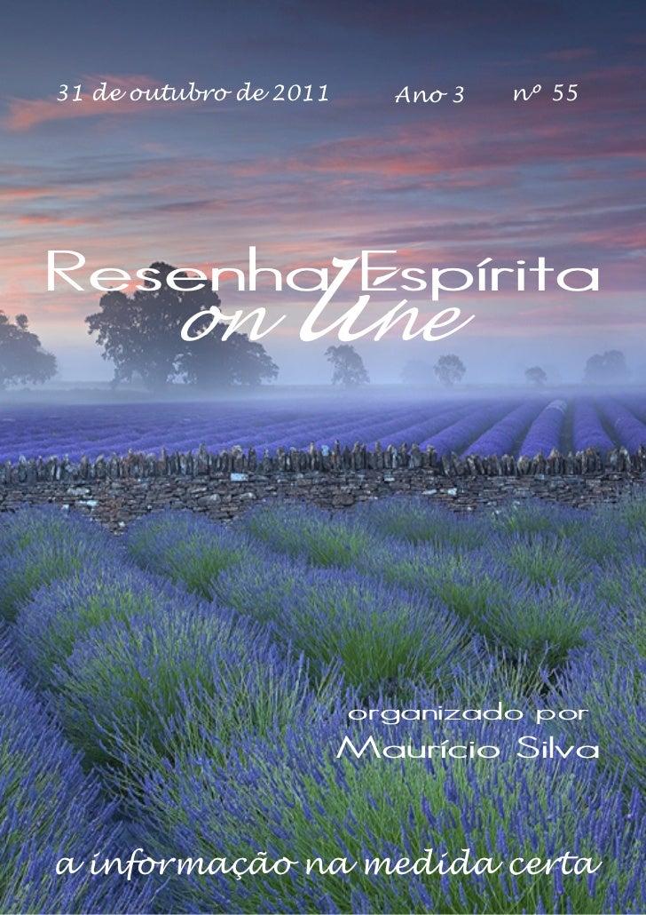 31 de outubro de 2011      Ano 3   nº 55Resenha Espírita        on       line                        organizado por       ...