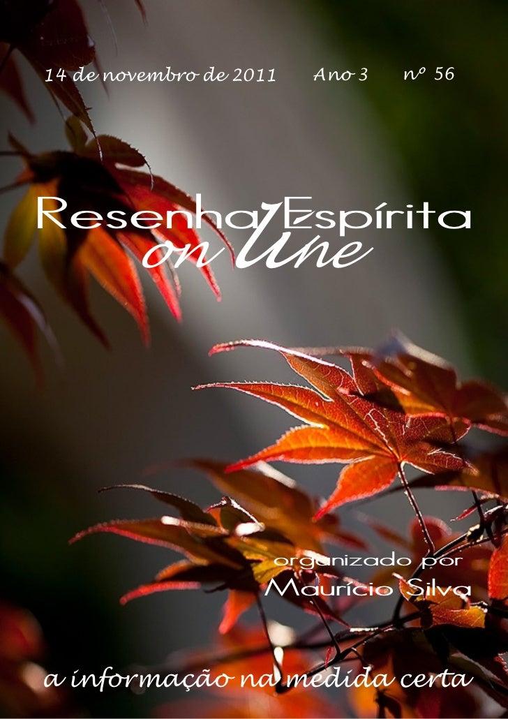 14 de novembro de 2011   Ano 3   nº 56Resenha Espírita        on      line                     organizado por             ...