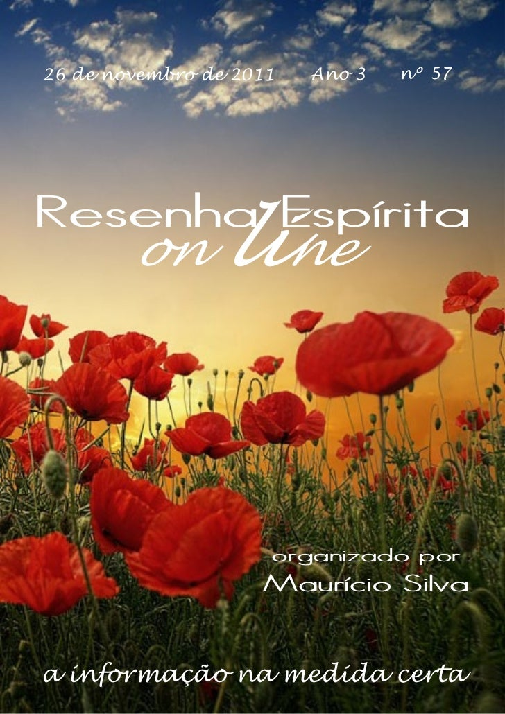 26 de novembro de 2011   Ano 3   nº 57Resenha Espírita        on      line                     organizado por             ...