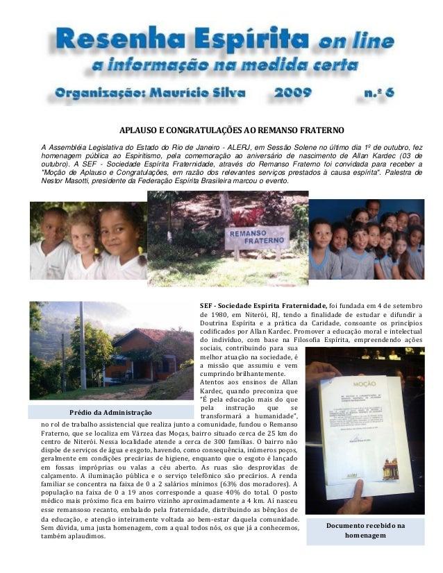Prédio da Administração Documento recebido na homenagem APLAUSO E CONGRATULAÇÕES AO REMANSO FRATERNO A Assembléia Legislat...