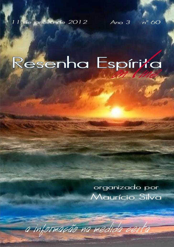 11 de janeiro de 2012      Ano 3       nº 60Resenha Espírita                           on ine  l                        or...