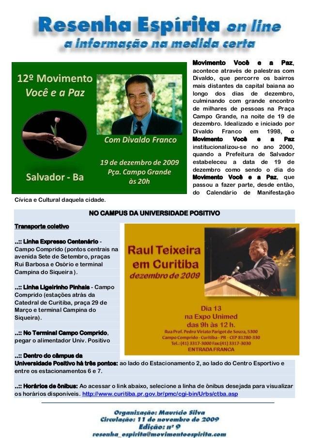 Movimento Você e a Paz, acontece através de palestras com Divaldo, que percorre os bairros mais distantes da capital baian...
