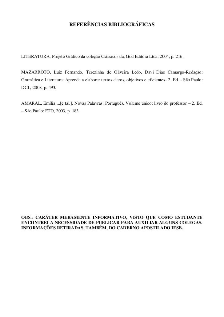 REFERÊNCIAS BIBLIOGRÁFICAS     LITERATURA, Projeto Gráfico da coleção Clássicos da, God Editora Ltda, 2004, p. 216.   MAZA...