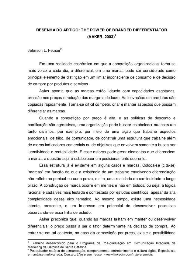 RESENHA DO ARTIGO: THE POWER OF BRANDED DIFFERENTIATOR                                       (AAKER, 2003)1Jeferson L. Feu...