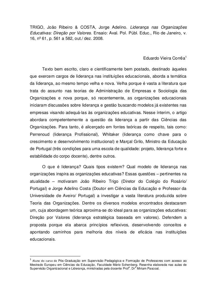 TRIGO, João Ribeiro & COSTA, Jorge Adelino. Liderança nas OrganizaçõesEducativas: Direção por Valores. Ensaio: Aval. Pol. ...