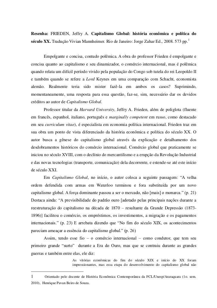 Resenha: FRIEDEN, Jeffry A. Capitalismo Global: história econômica e política doséculo XX. Tradução Vivian Mannheimer. Rio...