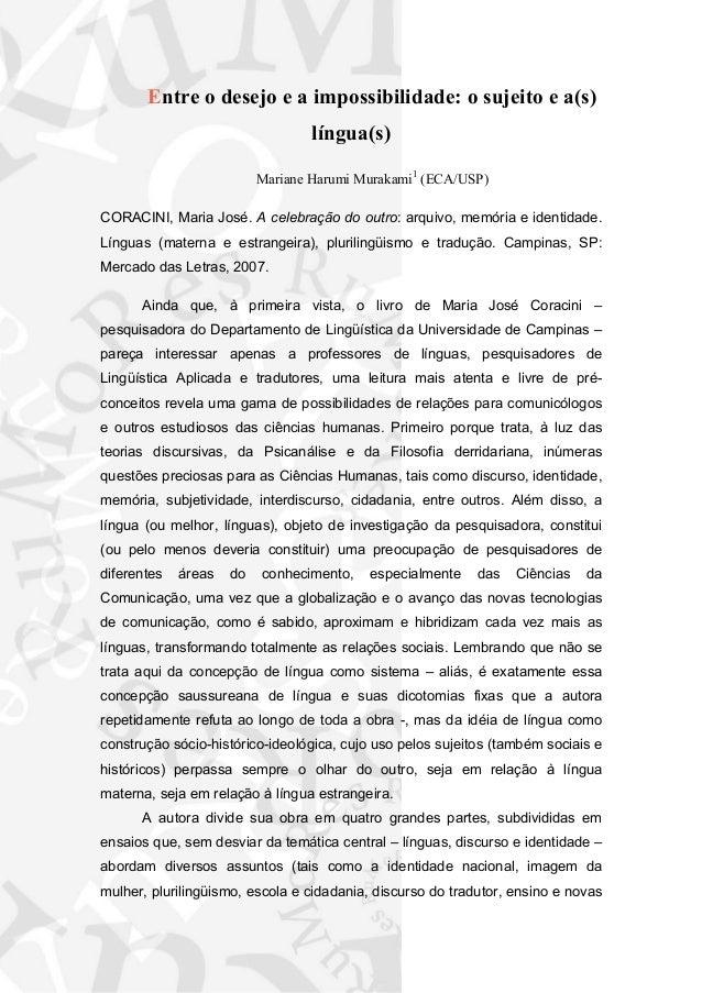 Entre o desejo e a impossibilidade: o sujeito e a(s) língua(s) Mariane Harumi Murakami1 (ECA/USP) CORACINI, Maria José. A ...