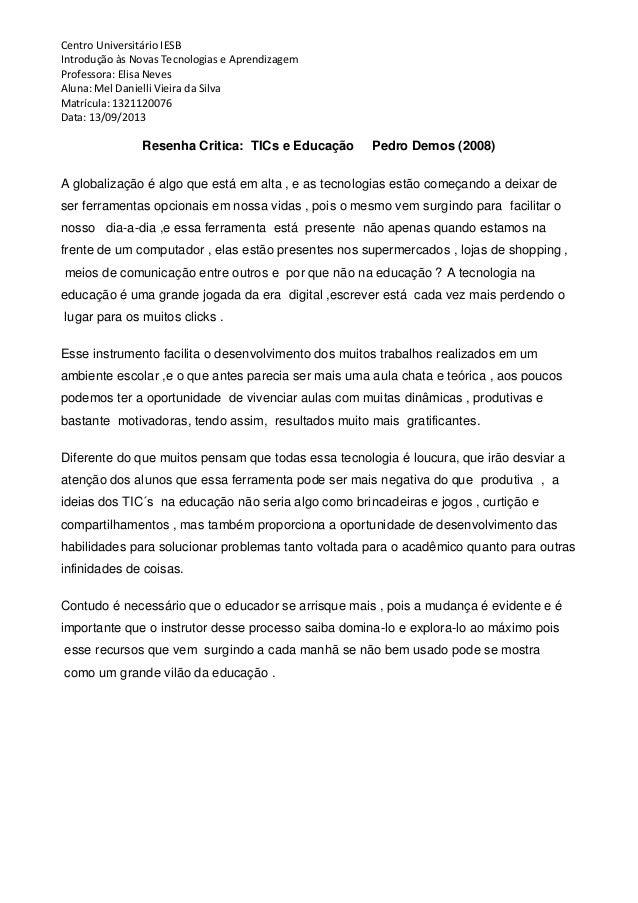 Centro Universitário IESB Introdução às Novas Tecnologias e Aprendizagem Professora: Elisa Neves Aluna: Mel Danielli Vieir...