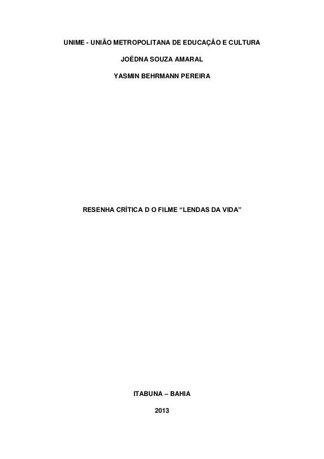 """UNIME - UNIÃO METROPOLITANA DE EDUCAÇÃO E CULTURA JOÉDNA SOUZA AMARAL YASMIN BEHRMANN PEREIRA  RESENHA CRÍTICA D O FILME """"..."""