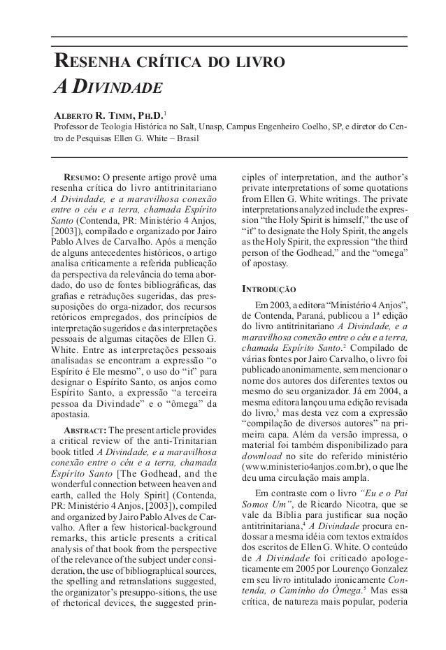 79 Resenha crítica do livro A Divindade Alberto R. Timm, Ph.D.1 Professor de Teologia Histórica no Salt, Unasp, Campus Eng...