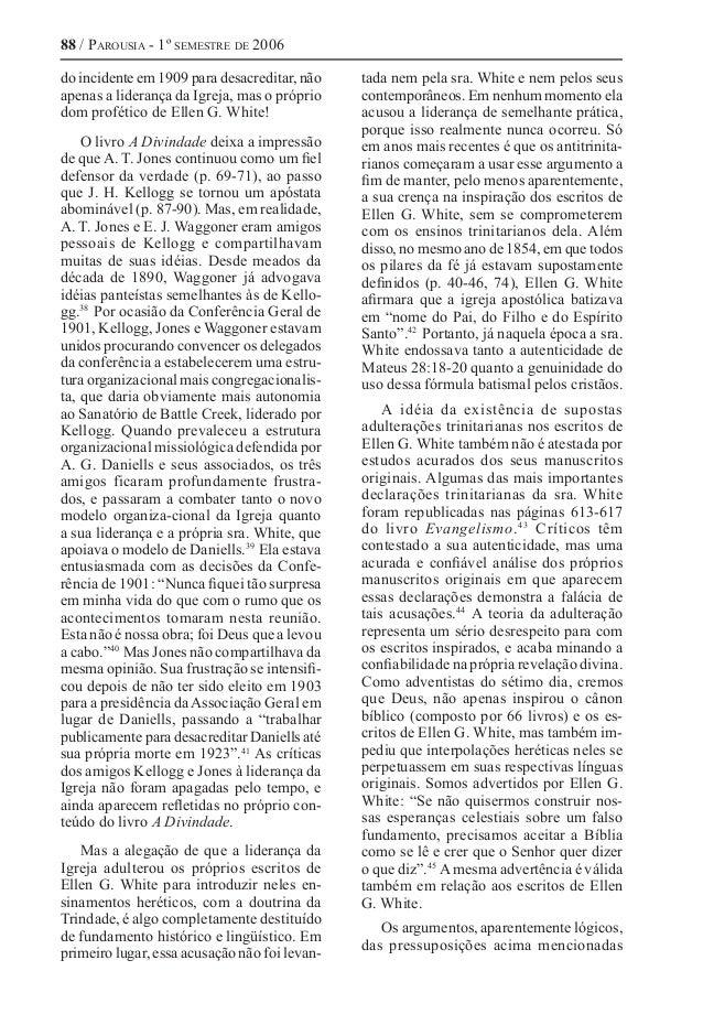 88 / Parousia - 1º semestre de 2006 do incidente em 1909 para desacreditar, não apenas a liderança da Igreja, mas o própri...
