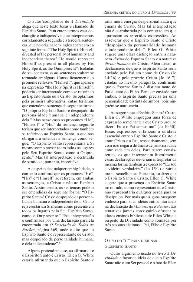 Resenha crítica do livro A Divindade / 93 O autor/compilador de A Divindade alega que neste texto Jesus é chamado de Espír...