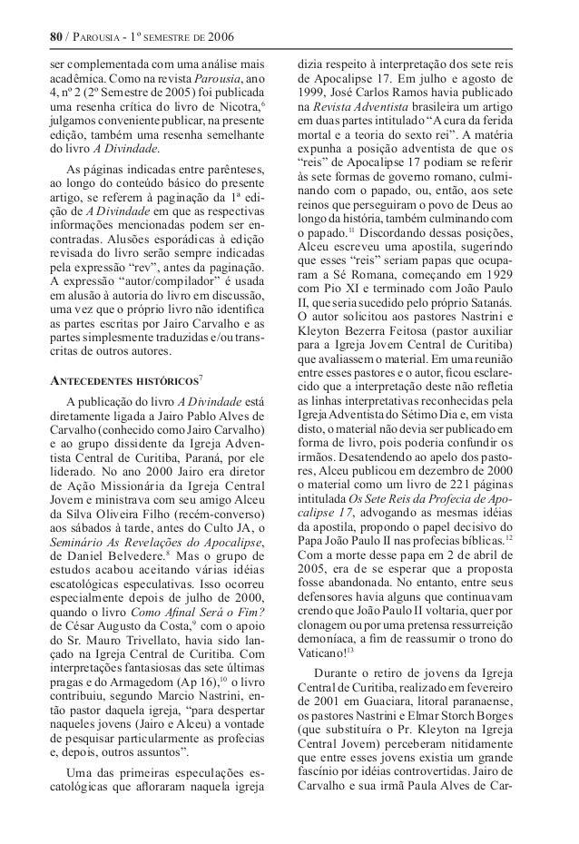 80 / Parousia - 1º semestre de 2006 ser complementada com uma análise mais acadêmica. Como na revista Parousia, ano 4, nº ...