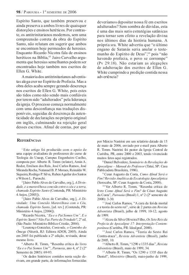 98 / Parousia - 1º semestre de 2006 Espírito Santo, que também preservou e ainda preserva a ambos livres de quaisquer dist...