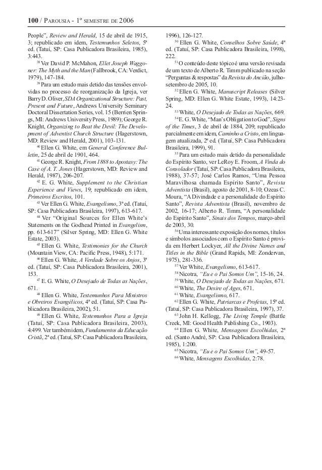 """100 / Parousia - 1º semestre de 2006 People"""", Review and Herald, 15 de abril de 1915, 3; republicado em idem, Testemunhos ..."""