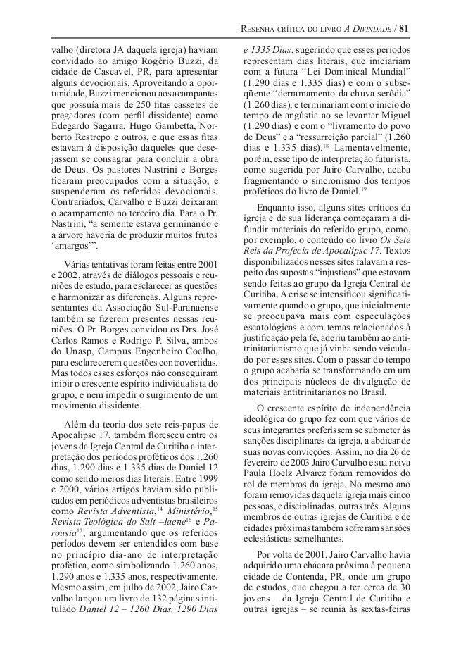 Resenha crítica do livro A Divindade / 81 valho (diretora JA daquela igreja) haviam convidado ao amigo Rogério Buzzi, da c...