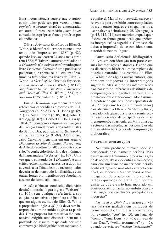 Resenha crítica do livro A Divindade / 83 Essa inconsistência sugere que o autor/ compilador pode ter, por vezes, apenas c...