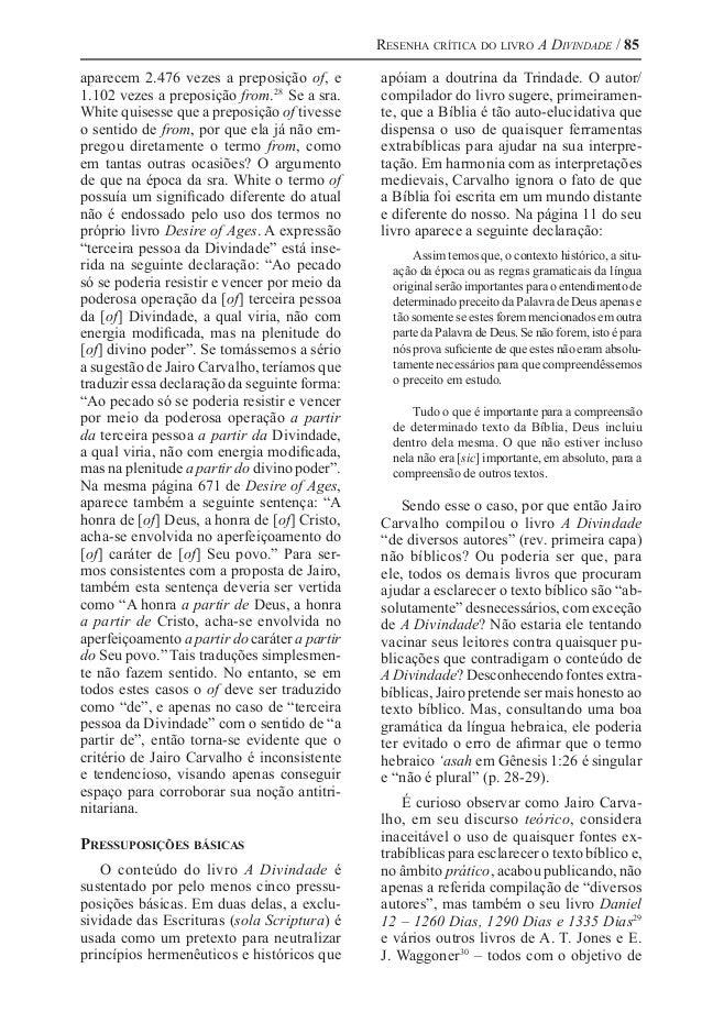 Resenha crítica do livro A Divindade / 85 aparecem 2.476 vezes a preposição of, e 1.102 vezes a preposição from.28 Se a s...