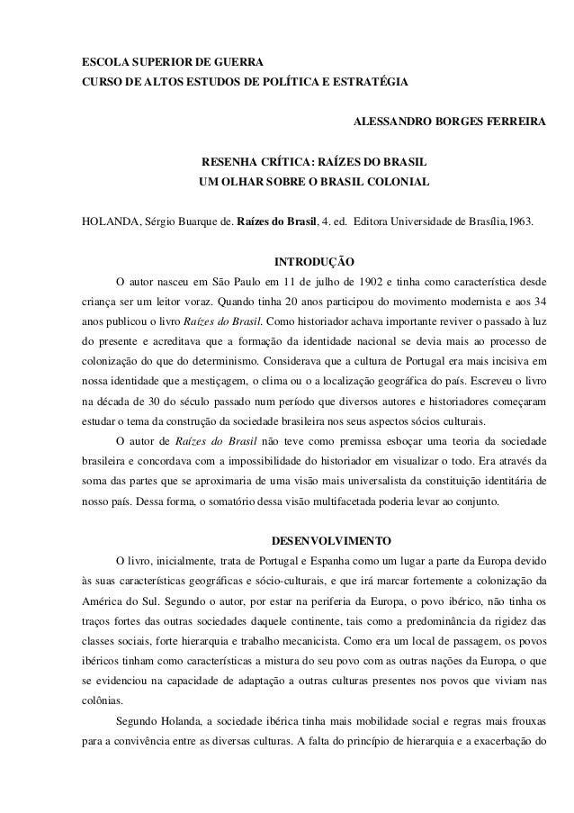 ESCOLA SUPERIOR DE GUERRA CURSO DE ALTOS ESTUDOS DE POLÍTICA E ESTRATÉGIA ALESSANDRO BORGES FERREIRA RESENHA CRÍTICA: RAÍZ...