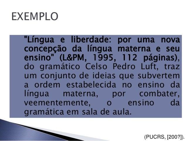 """""""Língua e liberdade: por uma novaconcepção da língua materna e seuensino"""" (L&PM, 1995, 112 páginas),do gramático Celso Ped..."""