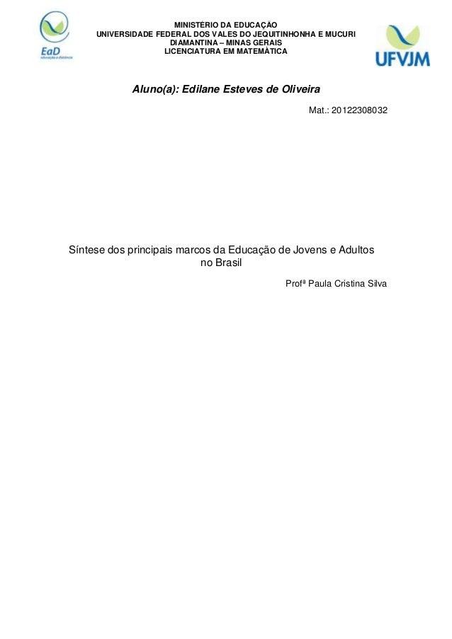MINISTÉRIO DA EDUCAÇÃO UNIVERSIDADE FEDERAL DOS VALES DO JEQUITINHONHA E MUCURI DIAMANTINA – MINAS GERAIS LICENCIATURA EM ...