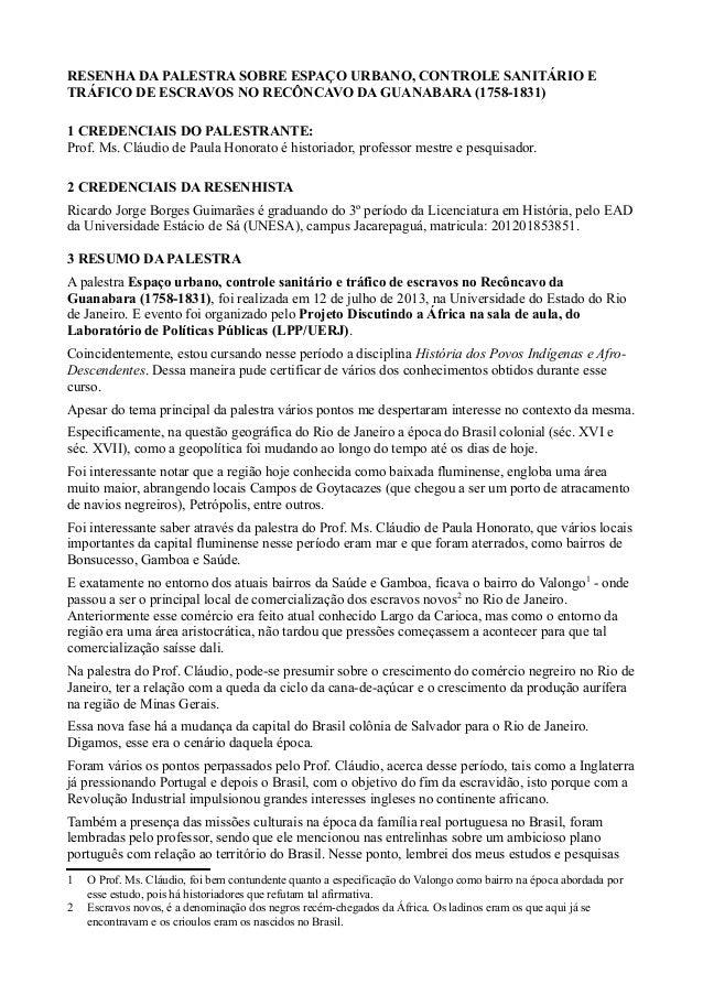 RESENHA DA PALESTRA SOBRE ESPAÇO URBANO, CONTROLE SANITÁRIO E TRÁFICO DE ESCRAVOS NO RECÔNCAVO DA GUANABARA (1758-1831) 1 ...