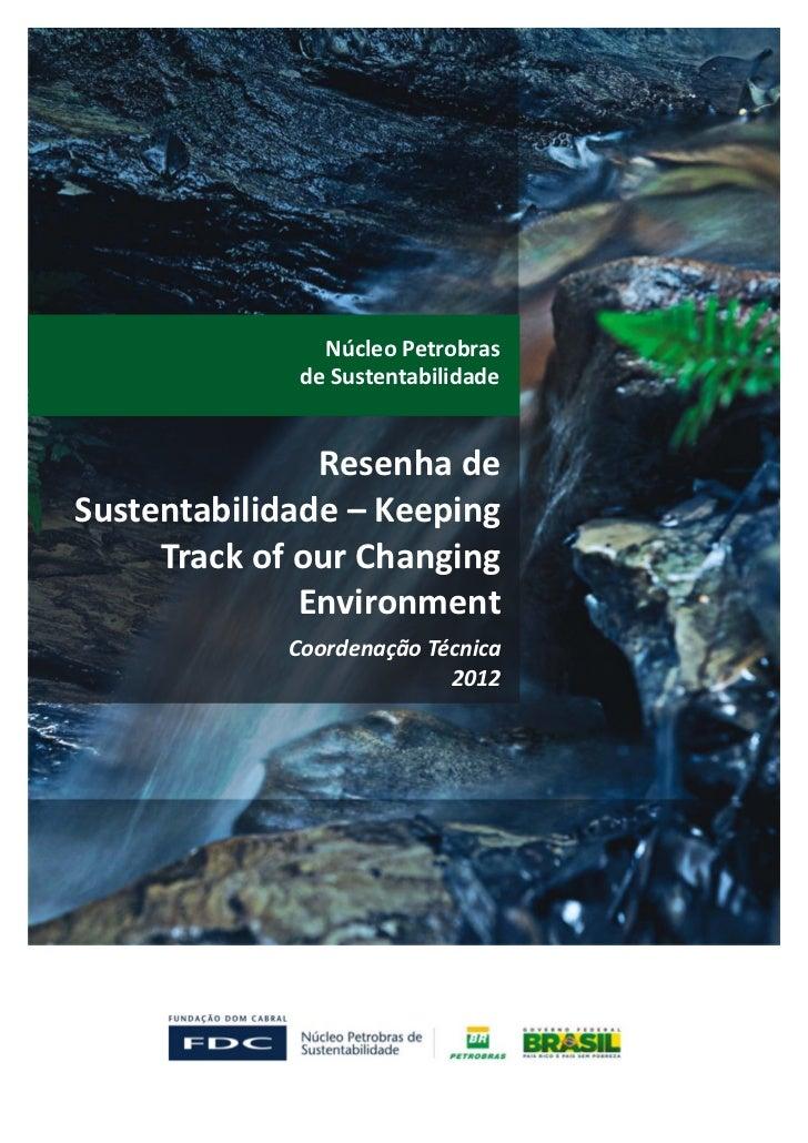 Núcleo Petrobras              de Sustentabilidade               Resenha deSustentabilidade – Keeping     Track of our Chan...