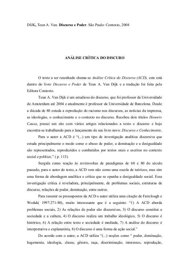 DIJK, Teun A. Van. Discurso e Poder. São Paulo: Contexto, 2008 ANÁLISE CRÍTICA DO DISCURO O texto a ser resenhado chama-se...