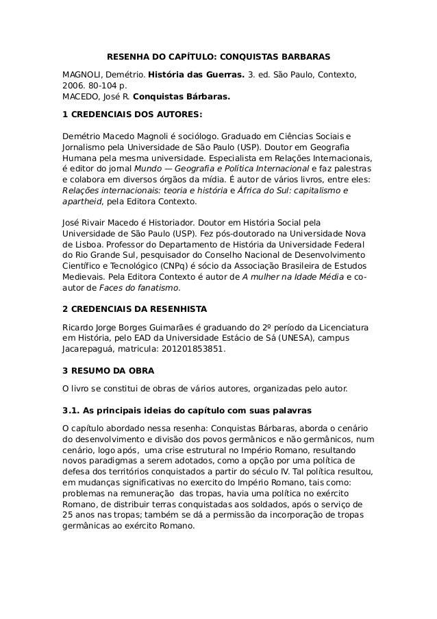 RESENHA DO CAPÍTULO: CONQUISTAS BARBARASMAGNOLI, Demétrio. História das Guerras. 3. ed. São Paulo, Contexto,2006. 80-104 p...