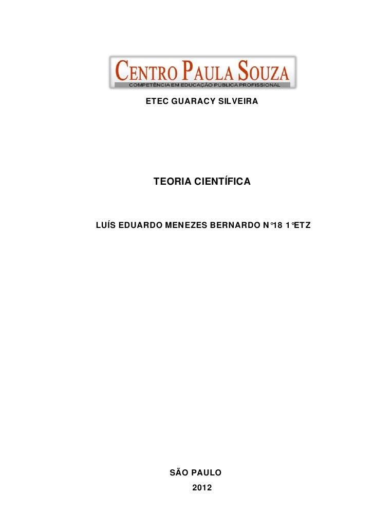 ETEC GUARACY SILVEIRA          TEORIA CIENTÍFICALUÍS EDUARDO MENEZES BERNARDO N°18 1°ETZ             SÃO PAULO            ...