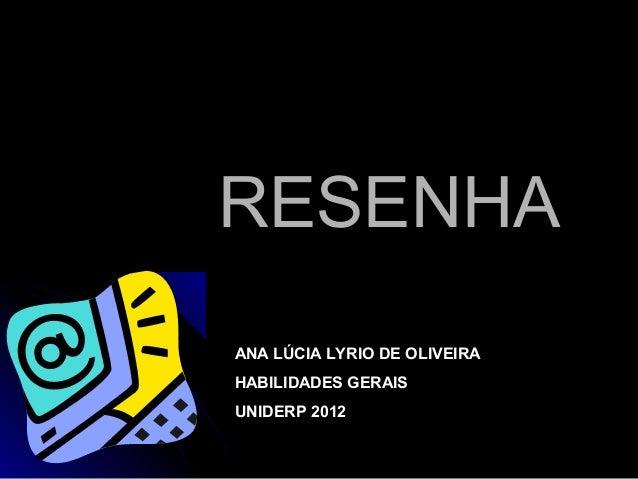 RREESSEENNHHAA  ANA LÚCIA LYRIO DE OLIVEIRA  HABILIDADES GERAIS  UNIDERP 2012