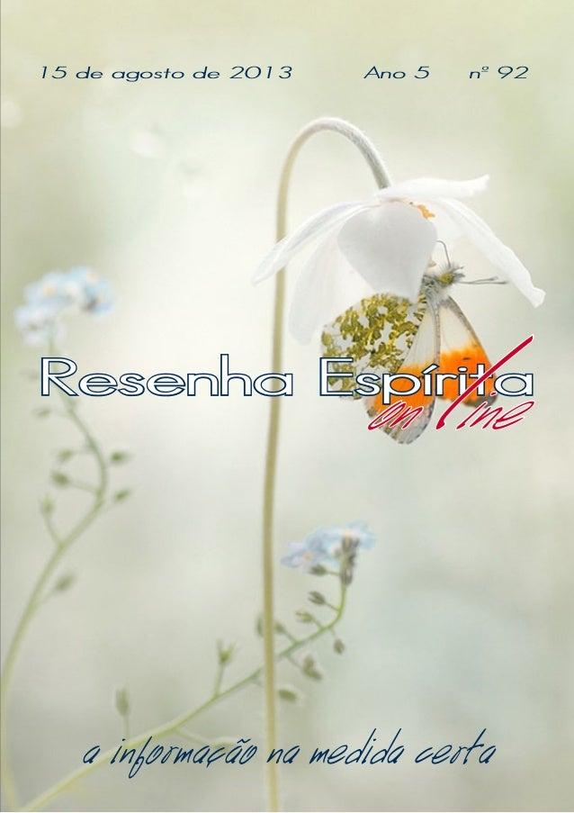 1 Resenha Espírita on line a informação na medida certa nº 92Ano 515 de agosto de 2013