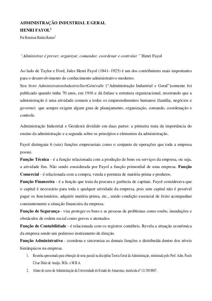 """ADMINISTRAÇÃO INDUSTRIAL E GERAL <br />HENRI FAYOL1<br />Por Roneison Batista Ramos2<br />""""Administrar é prever, organizar..."""