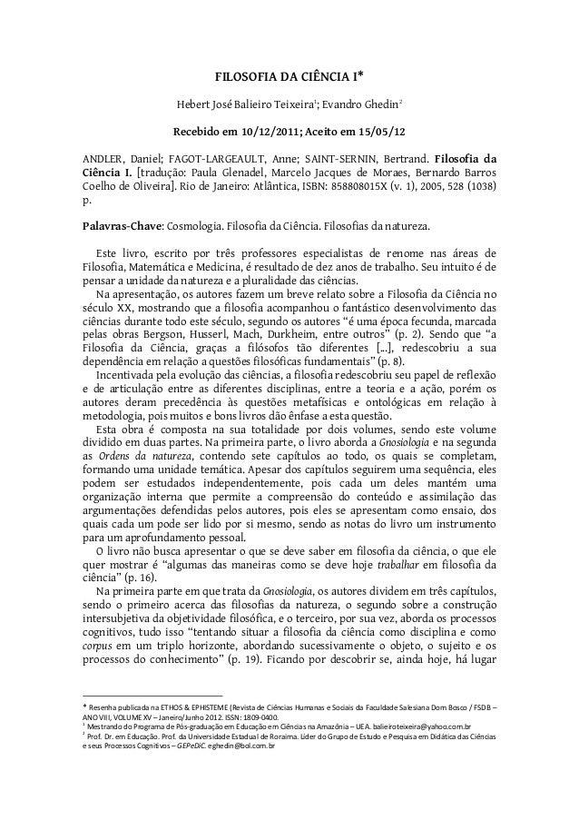 FILOSOFIA DA CIÊNCIA I* Hebert José Balieiro Teixeira1 ; Evandro Ghedin2 Recebido em 10/12/2011; Aceito em 15/05/12 ANDLER...