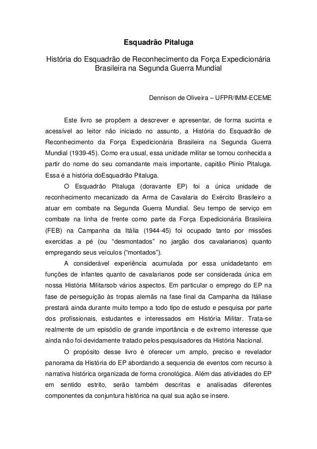 Esquadrão PitalugaHistória do Esquadrão de Reconhecimento da Força ExpedicionáriaBrasileira na Segunda Guerra MundialDenni...
