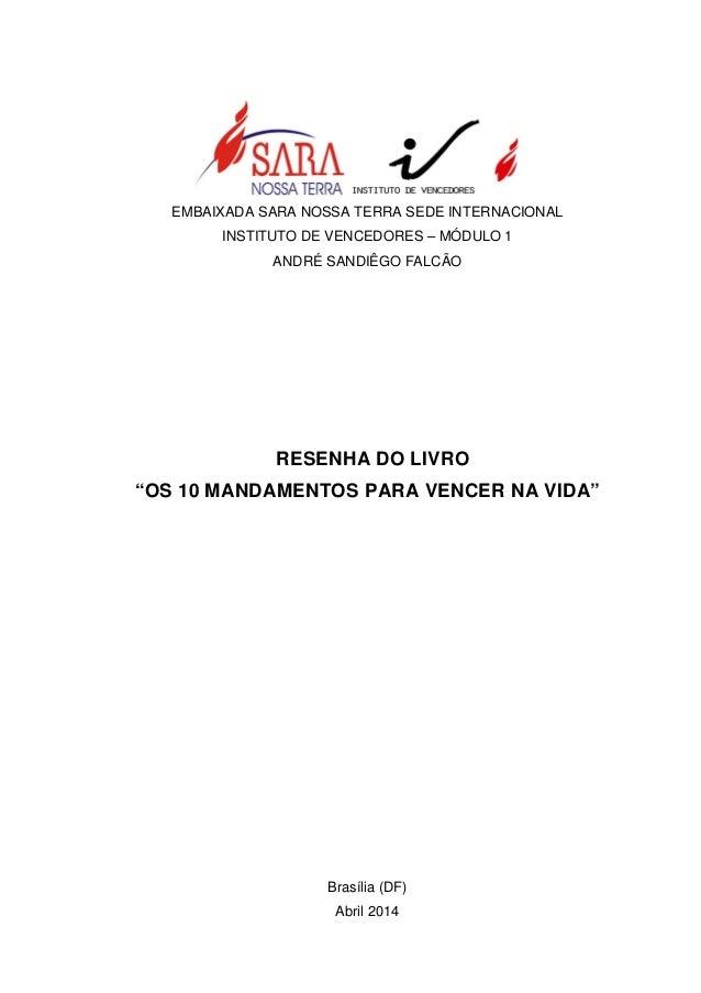 """EMBAIXADA SARA NOSSA TERRA SEDE INTERNACIONAL INSTITUTO DE VENCEDORES – MÓDULO 1 ANDRÉ SANDIÊGO FALCÃO RESENHA DO LIVRO """"O..."""