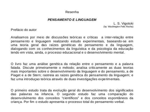 Resenha PENSAMENTO E LINGUAGEM L. S. Vigotski (by Washington Felix Rocha) Prefácio do autor Analisamos por meio de discuss...