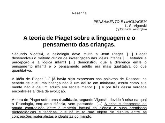 Resenha PENSAMENTO E LINGUAGEM L. S. Vigotski (by Estudante Washington) A teoria de Piaget sobre a linguagem e o pensament...