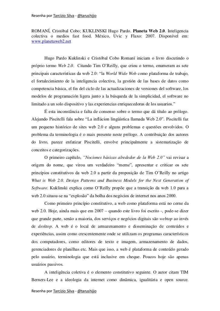 Resenha por Tarcízio Silva - @tarushijioROMANÍ, Cristóbal Cobo; KUKLINSKI Hugo Pardo. Planeta Web 2.0. Inteligenciacolecti...
