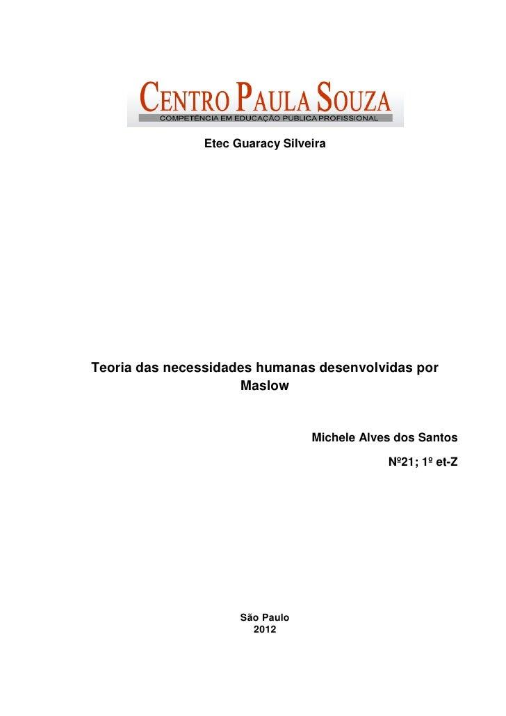 Etec Guaracy SilveiraTeoria das necessidades humanas desenvolvidas por                     Maslow                         ...