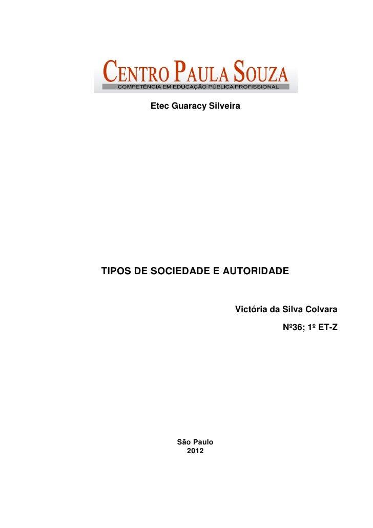 Etec Guaracy SilveiraTIPOS DE SOCIEDADE E AUTORIDADE                           Victória da Silva Colvara                  ...