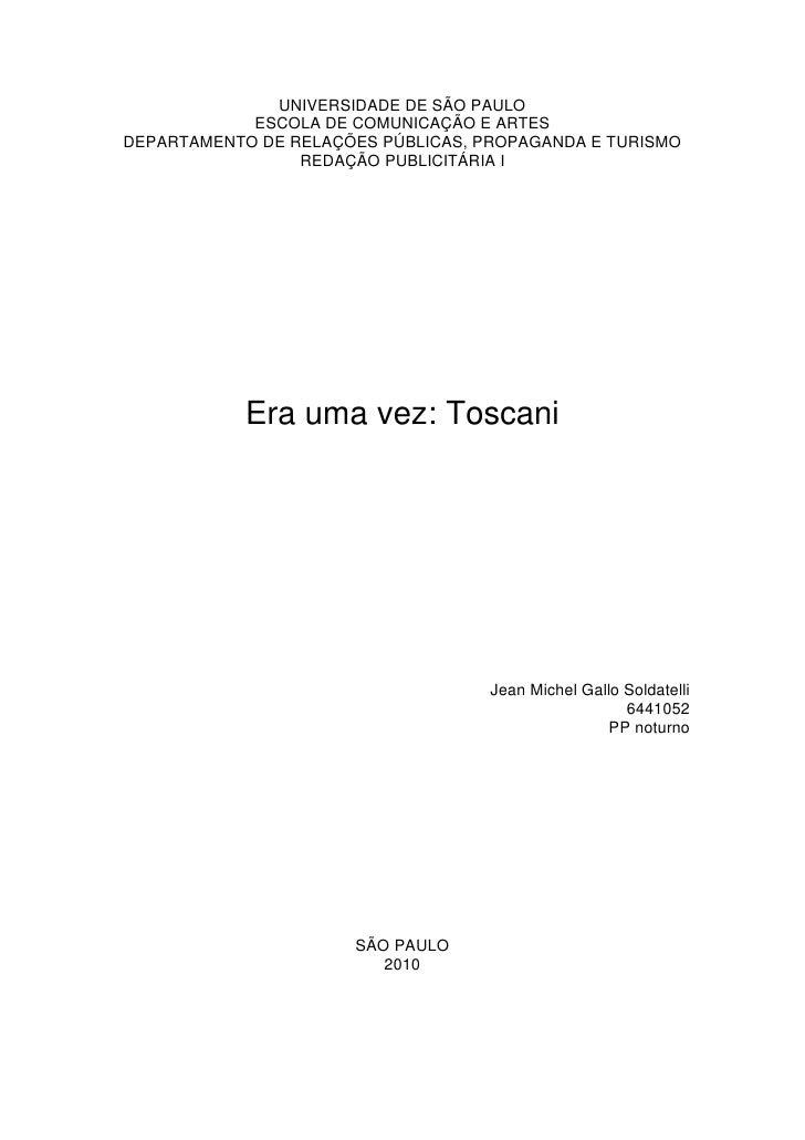 UNIVERSIDADE DE SÃO PAULO<br />ESCOLA DE COMUNICAÇÃO E ARTES<br />DEPARTAMENTO DE RELAÇÕES PÚBLICAS, PROPAGANDA E TURISMO<...