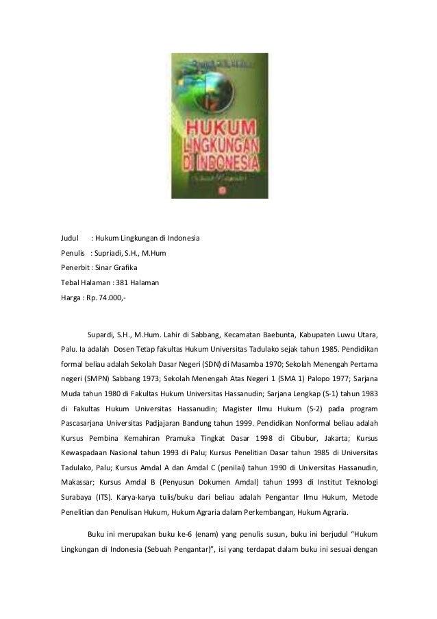 Judul  : Hukum Lingkungan di Indonesia  Penulis : Supriadi, S.H., M.Hum Penerbit : Sinar Grafika Tebal Halaman : 381 Halam...