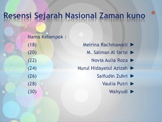 Resensi Sejarah Nasional Zaman kuno               *      Nama Kelompok :      (18)                Meirina Rachmawati      ...