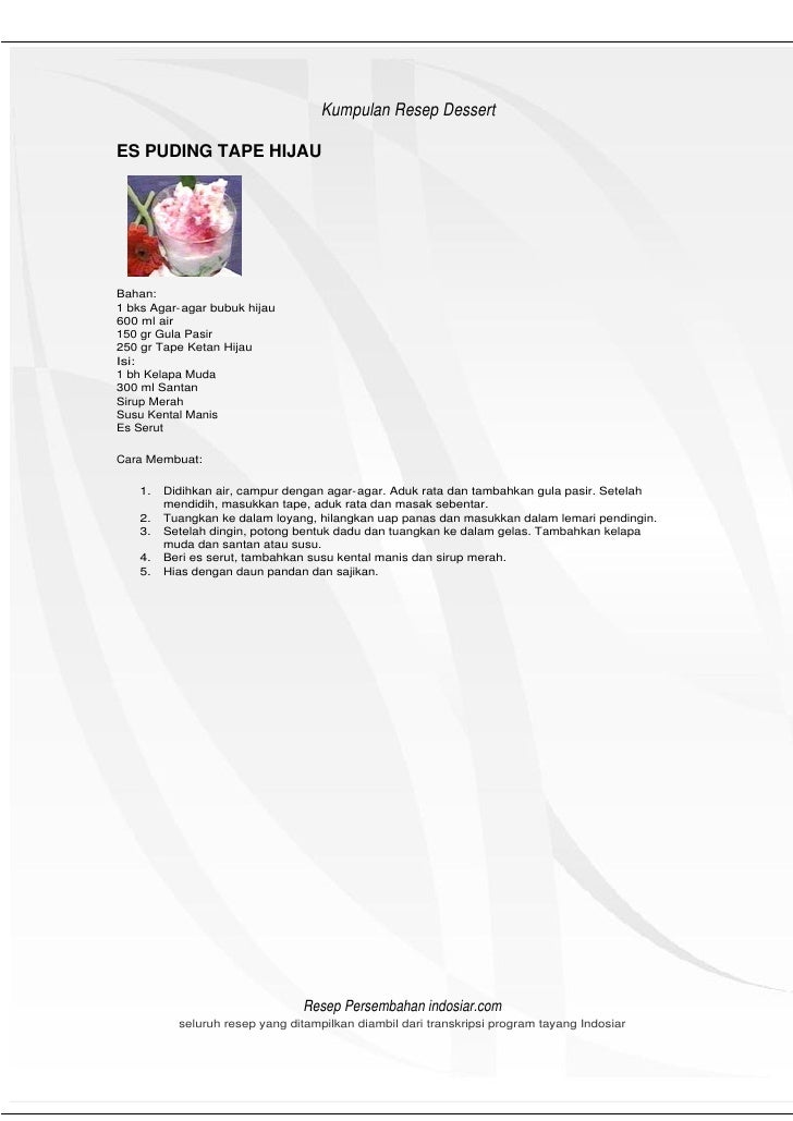 HeHeader                                     Kumpulan Resep Dessert  ES PUDING TAPE HIJAU     Bahan: 1 bks Agar- agar bubu...
