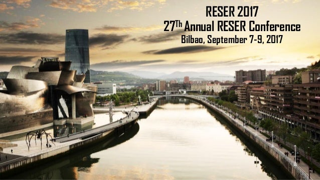 RESER 2017 27Th Annual RESER Conference Bilbao, September 7-9, 2017