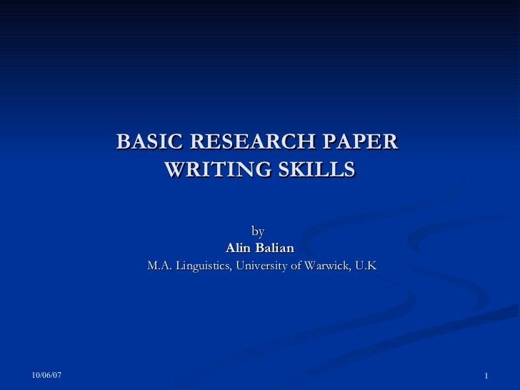 BASIC RESEARCH PAPER  WRITING SKILLS by  Alin Balian M.A. Linguistics, University of Warwick, U.K