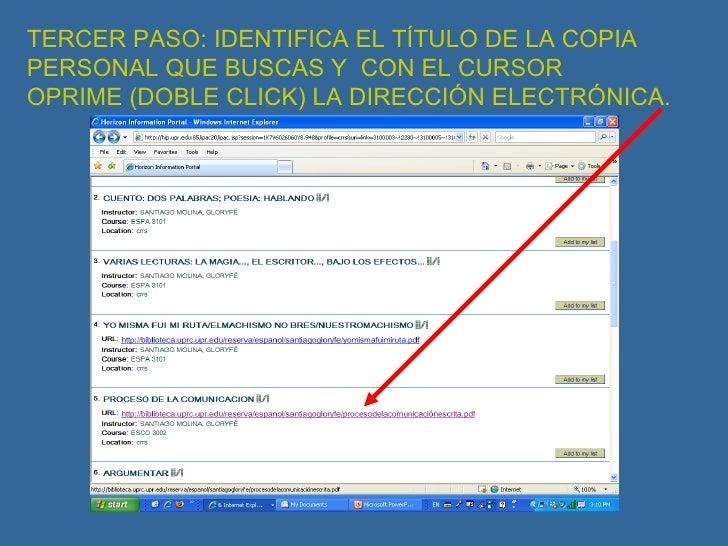 TERCER PASO: IDENTIFICA EL TÍTULO DE LA COPIA  PERSONAL QUE BUSCAS Y  CON EL CURSOR  OPRIME (DOBLE CLICK) LA DIRECCIÓN ELE...